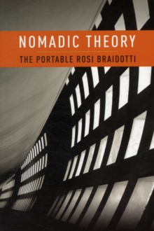 Nomadic Theory : The Portable Rosi Braidotti, Paperback Book