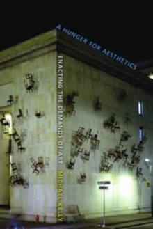 A Hunger for Aesthetics : Enacting the Demands of Art, Paperback Book
