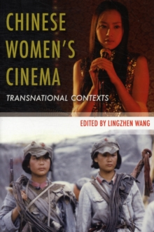 Chinese Women's Cinema : Transnational Contexts, Paperback / softback Book
