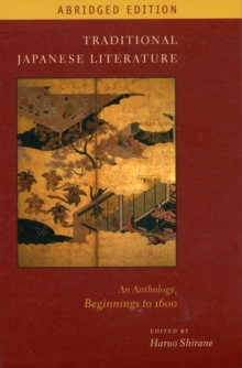 Traditional Japanese Literature : An Anthology, Beginnings to 1600, Paperback Book
