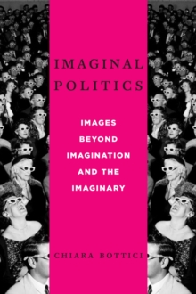Imaginal Politics : Images Beyond Imagination and the Imaginary, Hardback Book