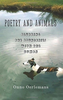 Poetry and Animals : Blurring the Boundaries with the Human, Hardback Book