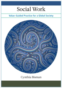 Social Work : Value-Guided Practice for a Global Society, Hardback Book