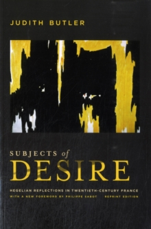 Subjects of Desire : Hegelian Reflections in Twentieth-Century France, Paperback Book