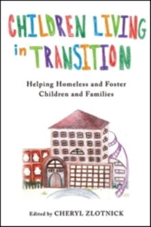 Children Living in Transition : Helping Homeless and Foster Care Children and Families, Paperback Book