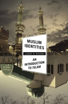 Muslim Identities : An Introduction to Islam, Paperback / softback Book