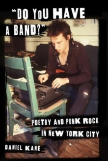 """Do You Have a Band?"" : Poetry and Punk Rock in New York City, Paperback Book"