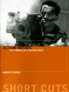 Action Movies : The Cinema of Striking Back, Paperback / softback Book