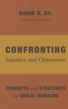 Confronting Injustice and Oppression : Concepts and Strategies for Social Workers, Paperback Book
