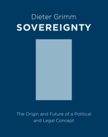 Sovereignty : The Origin and Future of a Political and Legal Concept, Paperback / softback Book