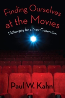 Finding Ourselves at the Movies : Philosophy for a New Generation, Paperback Book