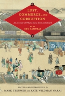 Lust, Commerce, and Corruption : An Account of What I Have Seen and Heard, by an Edo Samurai, Hardback Book