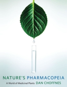 Nature's Pharmacopeia : A World of Medicinal Plants, Hardback Book