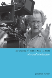 The Cinema of Michael Mann : Vice and Vindication, Paperback / softback Book