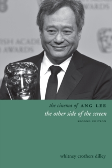 The Cinema of Ang Lee : The Other Side of the Screen, Paperback / softback Book