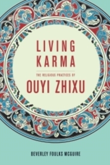 Living Karma : The Religious Practices of Ouyi Zhixu, Hardback Book
