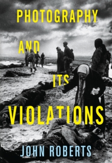 Photography and Its Violations, Hardback Book
