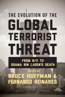 The Evolution of the Global Terrorist Threat : From 9/11 to Osama bin Laden's Death, Hardback Book