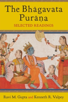 The Bhagavata Purana : Selected Readings, Paperback Book