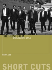 The Heist Film : Stealing with Style, Paperback / softback Book