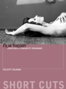 Film Theory : Creating a Cinematic Grammar, Paperback Book