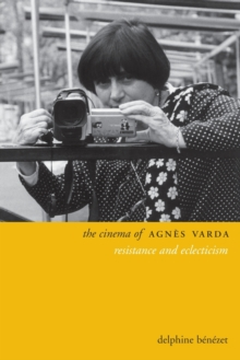 The Cinema of Agnes Varda : Resistance and Eclecticism, Paperback Book