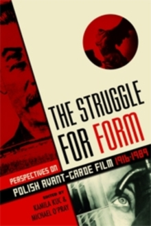 The Struggle for Form : Perspectives on Polish Avant-Garde Film, 1916-1989, Paperback Book