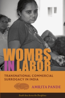 Wombs in Labor : Transnational Commercial Surrogacy in India, Paperback / softback Book