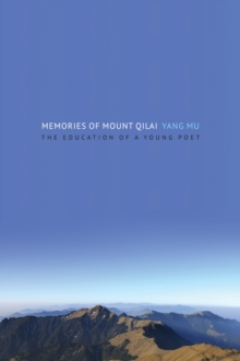 Memories of Mount Qilai : The Education of a Young Poet, Hardback Book