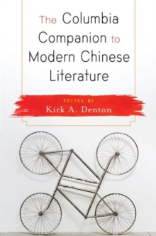 The Columbia Companion to Modern Chinese Literature, Hardback Book