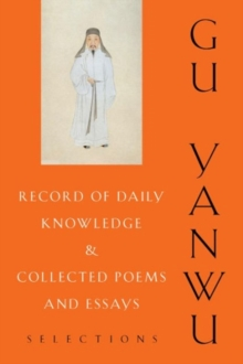 Record of Daily Knowledge and Collected Poems and Essays : Selections, Hardback Book