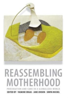 Reassembling Motherhood : Procreation and Care in a Globalized World, Hardback Book
