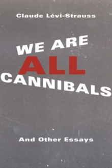 We Are All Cannibals : And Other Essays, Hardback Book