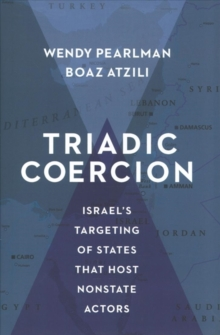 Triadic Coercion : Israel's Targeting of States That Host Nonstate Actors, Hardback Book
