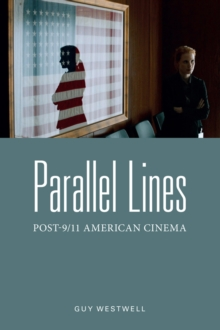 Parallel Lines : Post-9/11 American Cinema, Paperback Book
