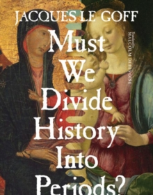 Must We Divide History Into Periods?, Hardback Book