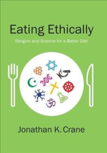 Eating Ethically : Religion and Science for a Better Diet, Hardback Book