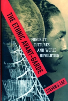 The Ethnic Avant-Garde : Minority Cultures and World Revolution, Hardback Book