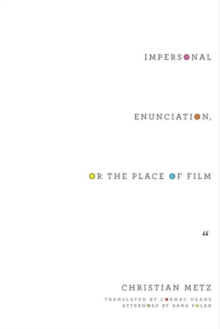 Impersonal Enunciation, or the Place of Film, Paperback Book
