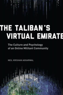 The Taliban's Virtual Emirate : The Culture and Psychology of an Online Militant Community, Hardback Book