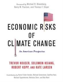 Economic Risks of Climate Change : An American Prospectus, Hardback Book