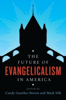 The Future of Evangelicalism in America, Paperback Book