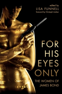 For His Eyes Only : The Women of James Bond, Paperback Book