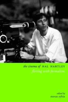 The Cinema of Hal Hartley : Flirting with Formalism, Hardback Book