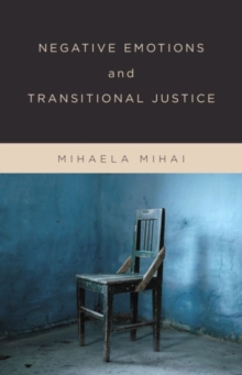 Negative Emotions and Transitional Justice, Hardback Book
