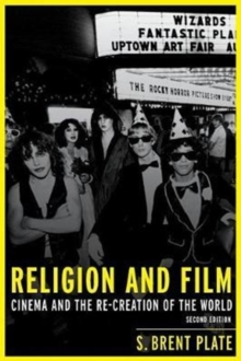 Religion and Film : Cinema and the Re-creation of the World, Paperback Book