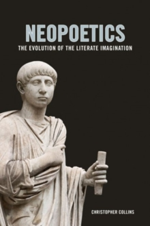 Neopoetics : The Evolution of the Literate Imagination, Hardback Book