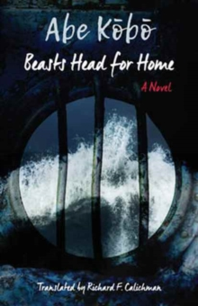 Beasts Head for Home : A Novel, Hardback Book