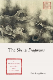 The Shenzi Fragments : A Philosophical Analysis and Translation, Hardback Book