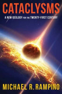 Cataclysms : A New Geology for the Twenty-First Century, Hardback Book